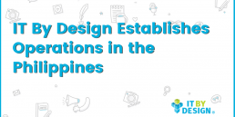 IT By Design Establishes Operations in the Philippines